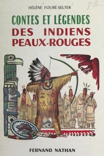 Contes et légendes des Indiens peaux-rouges