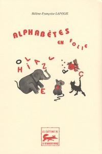Hélène-Françoise Lafolie - Alphabêtes en folie.