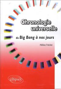 Hélène Fréchet - Chronologie universelle du Big Bang à nos jours.