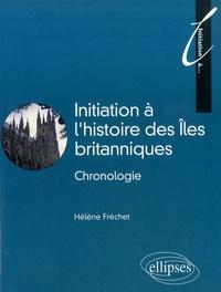 Hélène Fréchet - Initiation à l'histoire des îles britanniques - Chronologie.