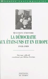 Hélène Fréchet et  Collectif - La démocratie aux États-Unis et en Europe, 1918-1989.