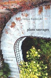 Hélène Frédérick - Plans sauvages.