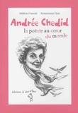 Hélène Fresnel et Anastassia Elias - Andrée Chedid - La poésie au coeur du monde.