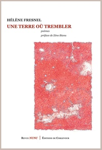 Hélène Fresnel - Une terre où trembler.