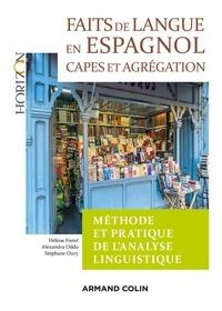 Hélène Fretel et Alexandra Oddo - Faits de langue en espagnol : méthode et pratique de l'analyse linguist - 2e éd. - Capes/Agrégation Espagnol.