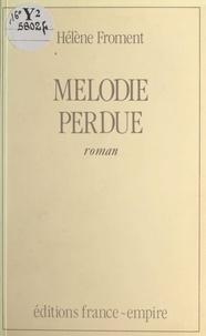Hélène Froment - Mélodie perdue.