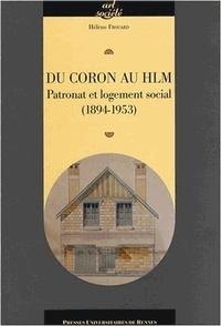 Hélène Frouard - Du coron au HLM - Patronat et logement social (1894-1953).