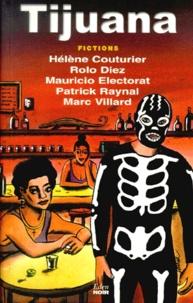 Hélène-G Couturier et Patrick Raynal - Tijuana - Fictions.