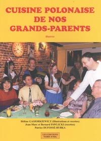 Hélène Gasiorkiewicz et Jean-Marc Pawlicki - Cuisine polonaise de nos grands-parents.