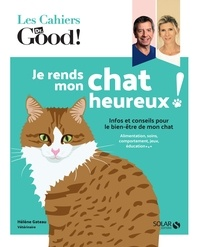 Hélène Gateau - Je rends mon chat heureux !.
