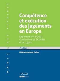 Hélène Gaudemet-Tallon - Compétence et exécution des jugements en Europe.