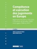 Hélène Gaudemet-Tallon et Marie-Elodie Ancel - Compétence et exécution des jugements en Europe - Matières civile et commerciale.