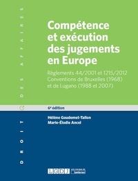 Compétence et exécution des jugements en Europe- Matières civile et commerciale - Hélène Gaudemet-Tallon pdf epub