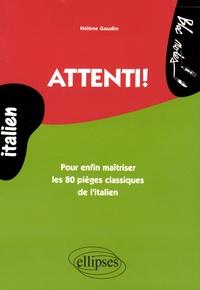 Hélène Gaudin - Attenti ! - Pour enfin maitriser les 80 pièges classiques de l'italien.