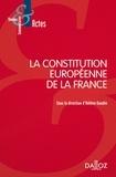 Hélène Gaudin - La Constitution européenne de la France.