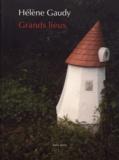 Hélène Gaudy - Grands lieux.