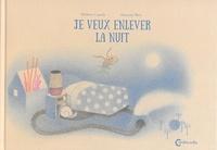 Hélène Gaudy - Je veux enlever la nuit.