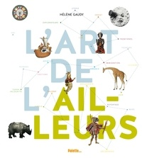 Hélène Gaudy - L'art de l'ailleurs.