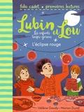 Hélène Gaudy et Marion Duval - Lubin et Lou Tome 5 : L'éclipse rouge.