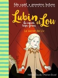 Hélène Gaudy et Marion Duval - Lubin et Lou Tome 7 : Le secret de Liv.
