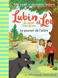 Hélène Gaudy et Marion Duval - Lubin et Lou Tome 8 : Le pouvoir de l'arbre.