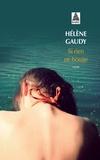 Hélène Gaudy - Si rien ne bouge.