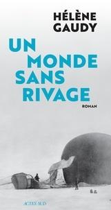 Hélène Gaudy - Un monde sans rivage.