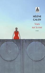 Hélène Gaudy - Vues sur la mer.