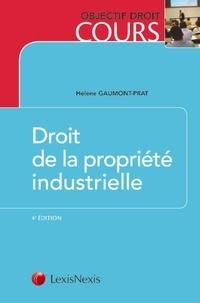 Droit de la propriété industrielle - Hélène Gaumont-Prat |