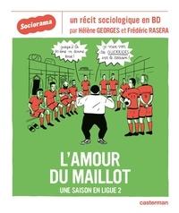 Hélène Georges et Frédéric Rasera - L'amour du maillot - Une saison en ligue 2.