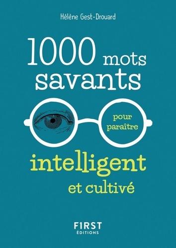 1000 mots savants pour paraitre intelligent et cultivé - Format ePub - 9782412038321 - 1,99 €