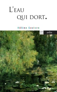 Hélène Gestern - L'eau qui dort.