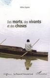 Hélène Giguère - Des morts, des vivants et des choses - Ethnographie d'un village de pêcheurs au nord de Madagascar.
