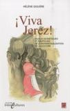 Hélène Giguère - Viva Jerez! - Enjeux esthétiques et politiques de la patrimonialisation de la culture.