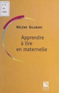 Hélène Gilabert et Yves Reuter - Apprendre à lire en maternelle.