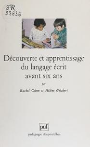 Hélène Gilabert et Rachel Cohen - Découverte et apprentissage du langage écrit avant six ans - Un pari pour la réussite au Cours préparatoire.