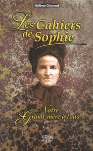 Hélène Gimond - Les Cahiers de Sophie - Notre grand-mère à tous.