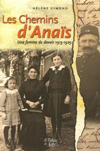 Hélène Gimond - Les Chemins d'Anaïs - Une femme de devoir 1913-1929.