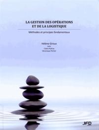 Hélène Giroux - La gestion des opérations et de la logistique - Méthodes et principes fondamentaux.