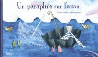 Hélène Gloria et Julie Grugeaux - Un parapluie sur l'océan.