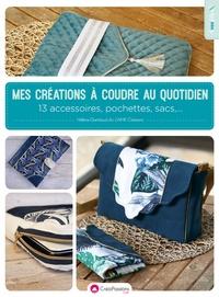 Mes créations à coudre au quotidien - 13 accessoires, pochettes, sacs,....pdf
