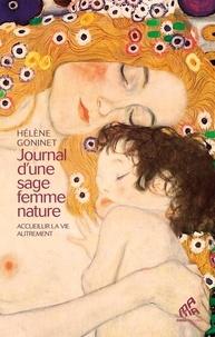 Hélène Goninet - Journal d'une sage femme nature - Accueillir la vie autrement.