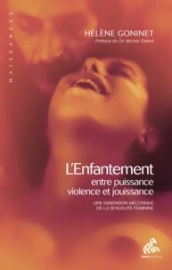 Hélène Goninet - L'enfantement, entre puissance, violence et jouissance.
