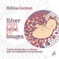 Hélène Goninet - Rêver mon bébé en images.