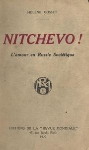 Hélène Gosset - Nitchevo ! - L'amour en Russie soviétique.