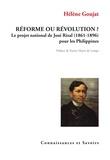 Hélène Goujat - Réforme ou révolution? - Le projet national de José Rizal (1861-1896) pour les Philippines.