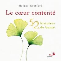 Hélène Greffard - Le coeur contenté - 52 histoires de bonté.