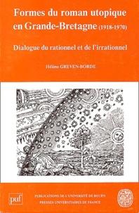 Hélène Greven-Borde - Formes du roman utopique en Grande-Bretagne (1918-1970).