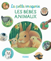 Hélène Grimault et Christel Desmoinaux - Les bébés animaux.