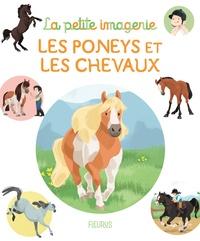 Hélène Grimault et Emilie Beaumont - Les poneys et les chevaux.